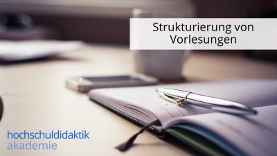 In diesem Modul erfahren Sie, wie Sie Vorlesungen strukturieren können.